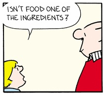 Sunday Comic Strip: Isn't Food One of the Ingredients?